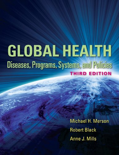 Global Health: Diseases, Programs, Systems, and Policies 9780763785598