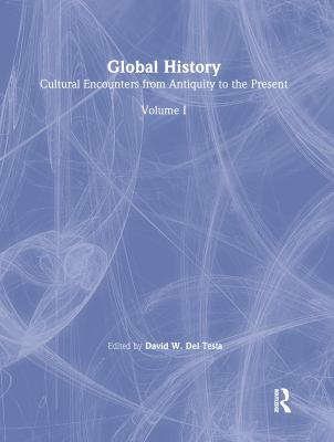 Global History: Cultural Encounters from Antiquity to the Present 9780765680433
