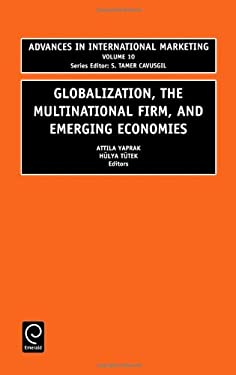 Globalization, the Multinational Firm and Emerging Economies 9780762306695