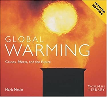 Global Warming: Causes, Effects, and the Future 9780760329658