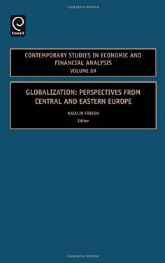 Globalization: Perspectives from Central and Eastern Europe 9780762314577