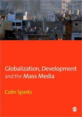 Globalization, Development and the Mass Media 9780761961628