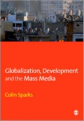 Globalization, Development and the Mass Media 9780761961611