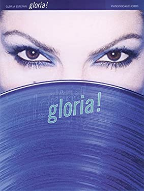 Gloria Estefan -- Gloria!: Piano/Vocal/Chords (Spanish Language Edition) 9780769262826
