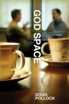 God Space: Where Spiritual Conversations Happen Naturally 9780764438714