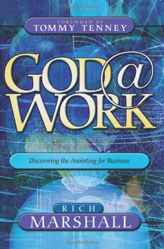God at Work: Discovering the Anointing for Business 9780768421019