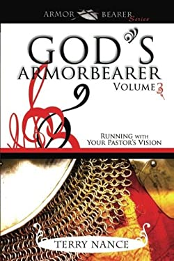 God's Armorbearer: Running with Your Pastor's Vision 9780768422993