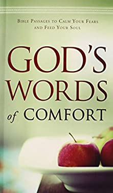God's Words of Comfort: Bible Passages to Calm Your Fears and Feed Your Soul 9780764210259