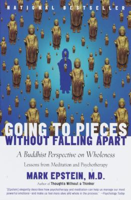 Going to Pieces Without Falling Apart: A Buddhist Perspective on Wholeness 9780767902359