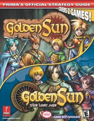 Golden Sun & Golden Sun 2: The Lost Age: Prima's Official Strategy Guide 9780761541806