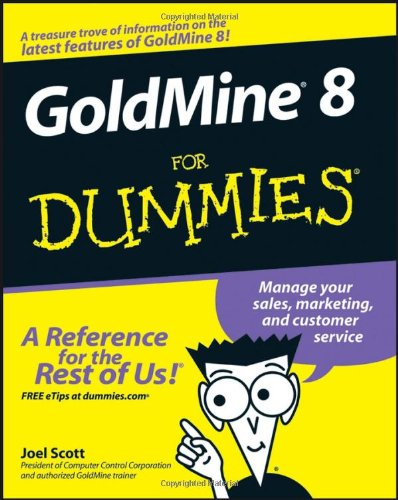 Goldmine 8 for Dummies 9780764598340