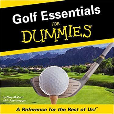 Golf Essentials for Dummies: A Reference for the Rest of Us 9780762412662