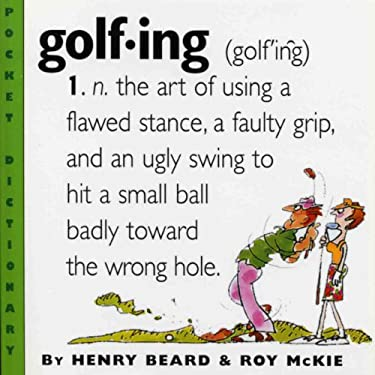 Golfing: A Duffer's Dictionary 9780761123705