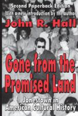 Gone from the Promised Land: Jonestown in American Cultural History 9780765805874