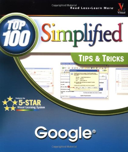 Google: Top 100 Simplified Tips & Tricks 9780764576973