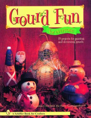 Gourd Fun for Everyone 9780764331244