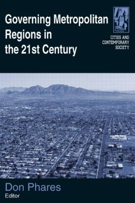 Governing Metropolitan Regions in the 21st Century 9780765620897