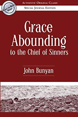 Grace Abounding to the Chief of Sinners 9780768424577