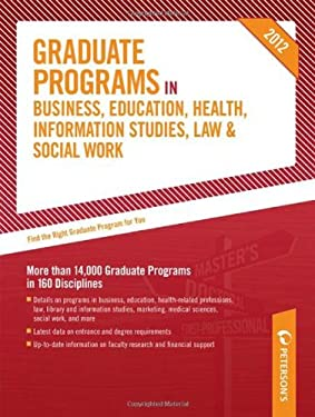 Peterson's Graduate Programs in Business, Education, Health, Information Studies, Law & Social Work 9780768932850