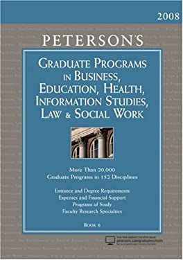 Graduate Programs in Business, Education, Health, Information Studies, Law & Social Work: Book 6 9780768924077