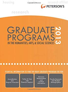 Graduate Programs in the Humanities, Arts, & Social Sciences 2013 9780768936216