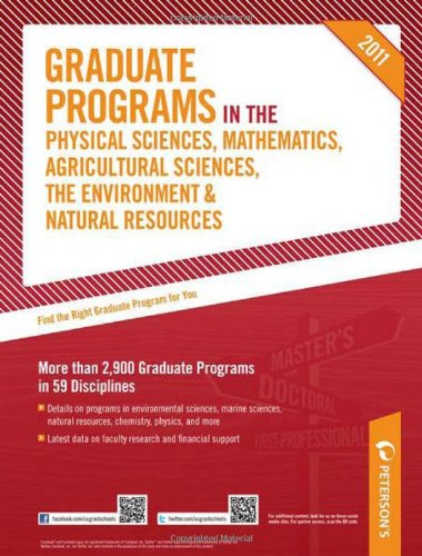 Peterson's Graduate Programs in the Physical Sciences, Mathematics, Agricultural Sciences, the Environment & Natural Resources 9780768928556