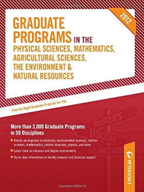 Graduate Programs in the Physical Sciences, Mathematics, Agricultural Sciences, the Environment & Natural Resources 9780768932836