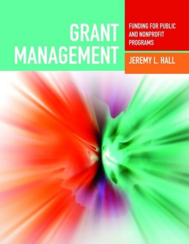 Grant Management: Funding for the Public and Nonprofit Programs 9780763755270