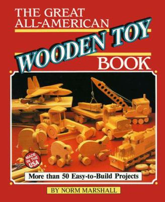 Great All-American Wooden Toybook 9780762101726