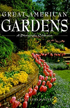 Great American Gardens: A Photographic Celebration 9780762404216