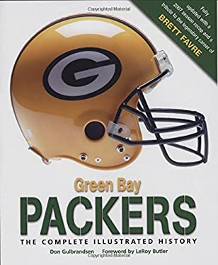 Green Bay Packers: The Complete Illustrated History 9780760335055