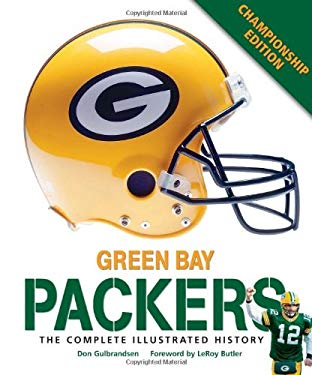 Green Bay Packers: The Complete Illustrated History 9780760342220