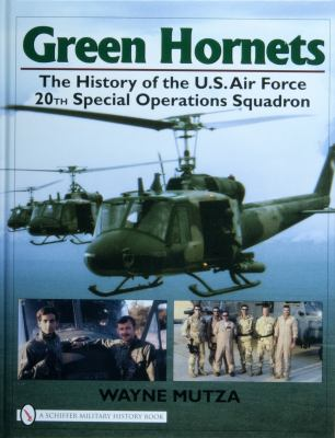 Green Hornets: The History of the U.S. Air Force 20th Special Operations Squadron 9780764327797