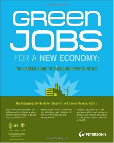 Green Jobs for a New Economy: The Career Guide to Emerging Opportunities 9780768928150