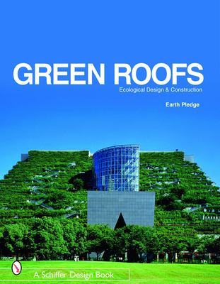 Green Roofs: Ecological Design and Construction 9780764321894