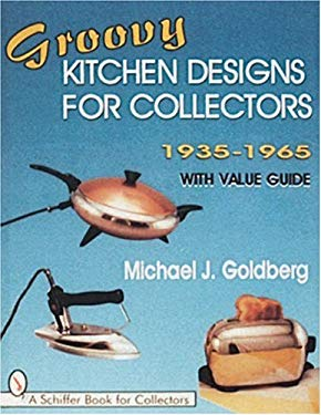 Groovy Kitchen Designs for Collectors 1935-1965 9780764300103