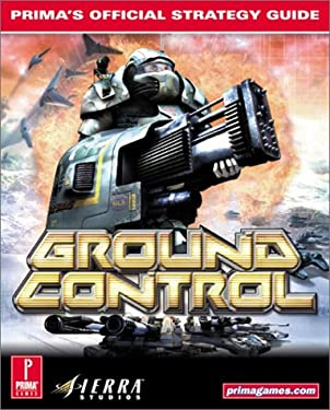 Ground Control: Prima's Official Strategy Guide 9780761525912