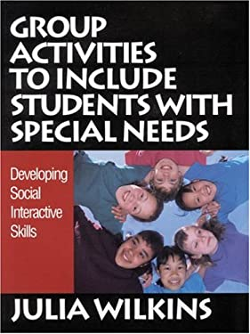 Group Activities to Include Students with Special Needs: Developing Social Interactive Skills 9780761977254