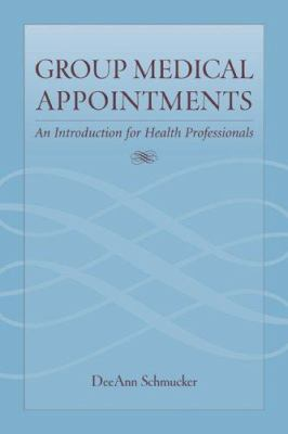 Group Medical Appointments: An Introduction for Health Professionals 9780763739317