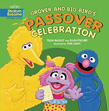 Grover and Big Bird's Passover Celebration 9780761384922