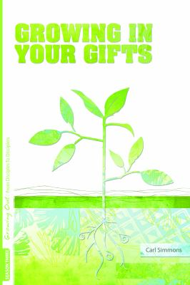 Growing in Your Gifts 9780764439292