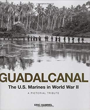 Guadalcanal: The U.S. Marines in World War II: A Pictorial Tribute 9780760331484
