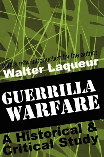 Guerrilla Warfare: A Historical and Critical Study 9780765804068