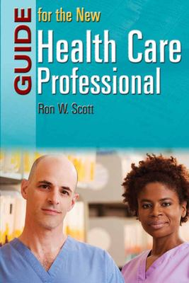 Guide for the New Health Care Professional 9780763743512
