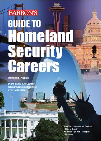 Guide to Homeland Security Careers Guide to Homeland Security Careers 9780764123757