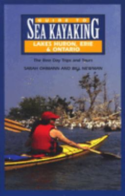 Guide to Sea Kayaking in Lakes Huron, Erie, and Ontario: The Best Day Trips and Tours 9780762704170