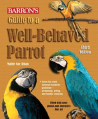 Guide to a Well-Behaved Parrot 9780764136672