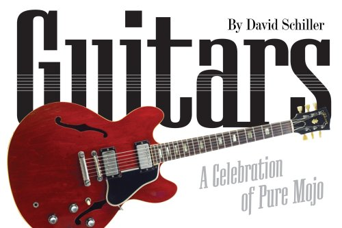 Guitars: A Celebration of Pure Mojo 9780761138006