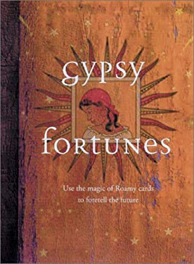 Gypsy Fortunes: Use the Magic of Romany Cards to Foretell the Future 9780764177095