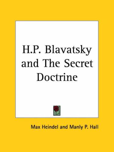 H.P. Blavatsky and the Secret Doctrine 9780766132191